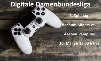 1. Spieltag Digitale Damenbundesliga Bochum Miners vs. Aachen Vampires