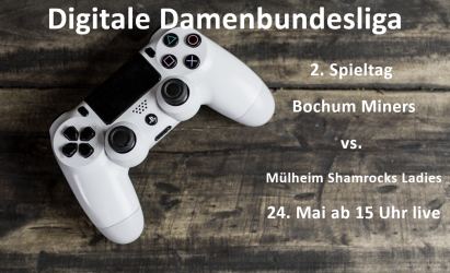 2. Spieltag Digitale Damenbundesliga Bochum Miners vs. Mülheim Shamrocks Ladies